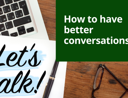 How to have better conversations…
