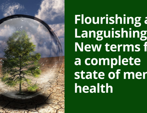 Languishing and Flourishing: New terms for a complete state of mental health